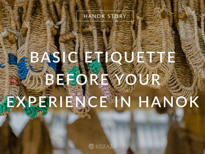 Basic etiquette before your experience in Hanok