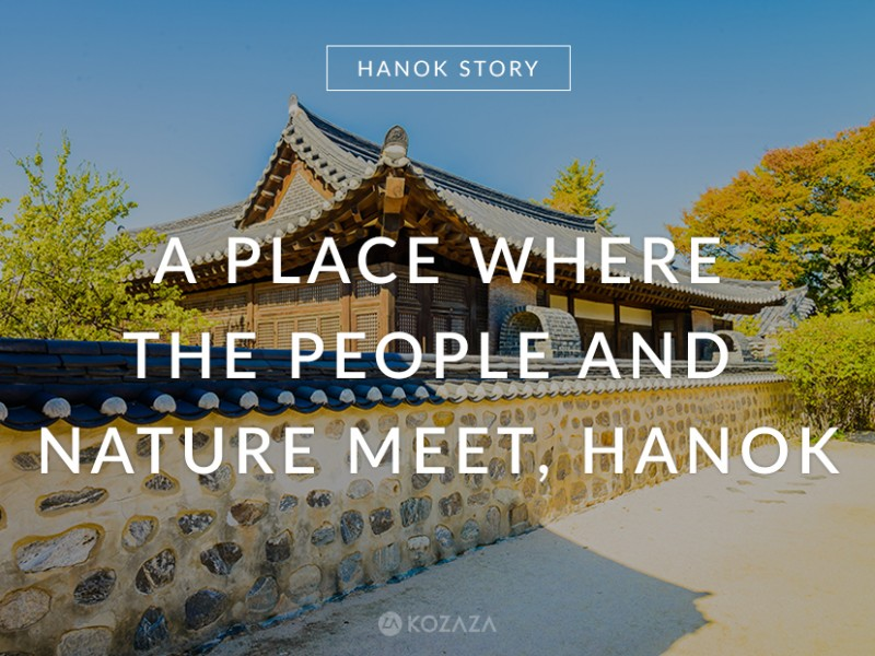 A place where the people and nature meet, Hanok